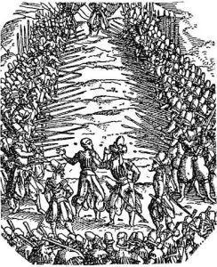 "Illustration of running the gauntlet from ""Spiessgasse"" (Pike-alley) from the Frundsberger Kriegsbuch (war-book) of Jost Ammann, 1525. (This image is in the public domain.) Source: https://commons.wikimedia.org/wiki/File:Spiessgasse_Frundsberger_Kriegsbuch_Jost_Ammann_1525.JPG"